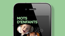 Mots d'enfants, Identit?, <a href='http://www.kaledo.fr/applicationspouriphone.php' class='blanc13'>Application Iphone</a>